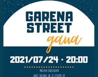 Street Gaua antolatu dau Garenak